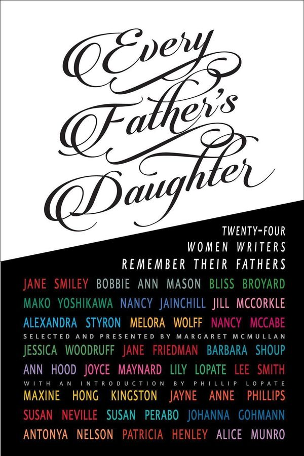 Every Father's Daughter, edited by Margaret McMullan