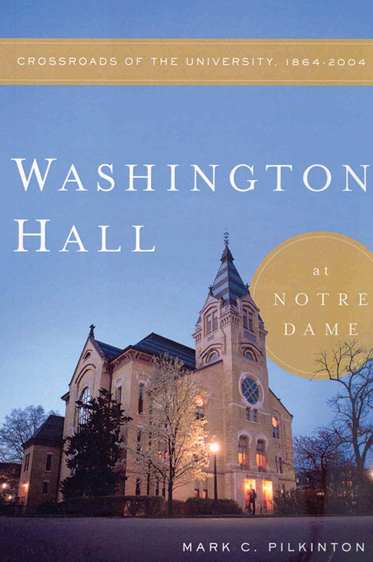 Washington Hall at Notre Dame by Mark C. Pilkinton